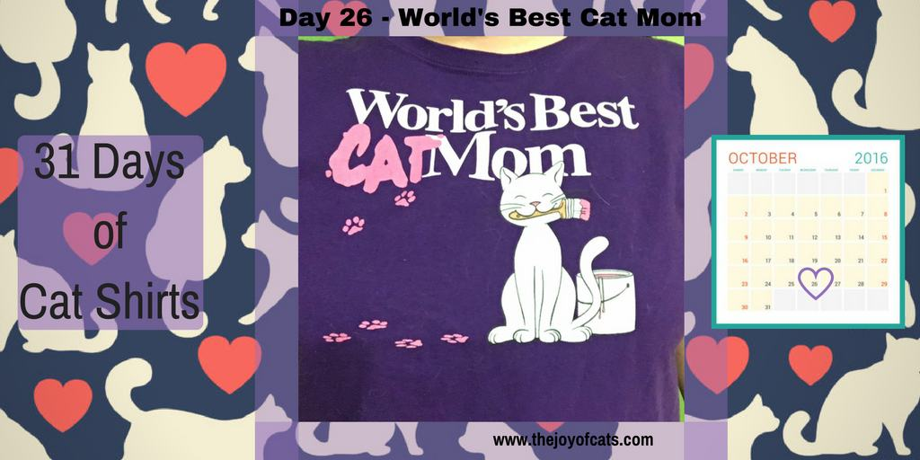 31 Days of Cat Shirts - Day 26 - World's Best Cat Mom